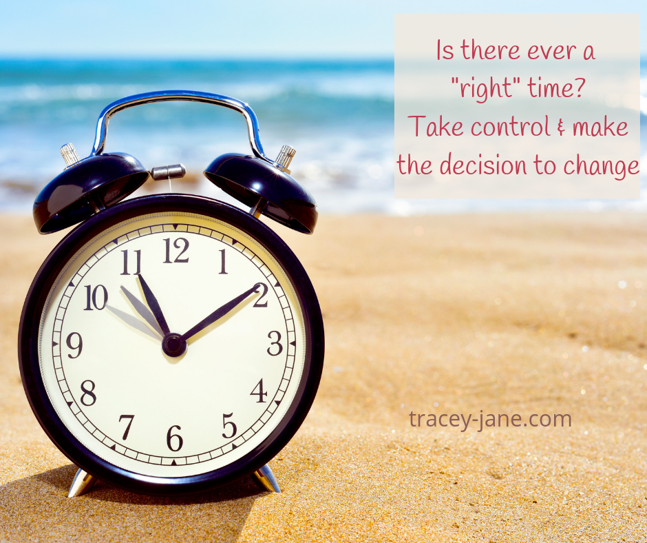 when is the right time